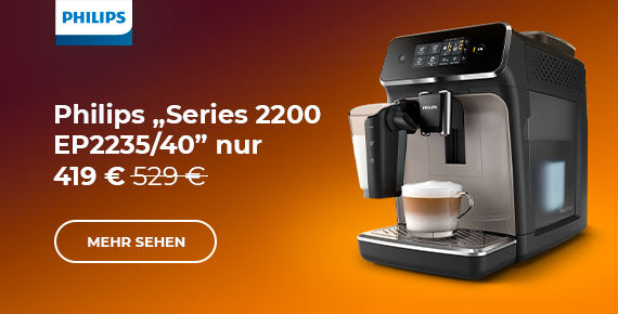 "Kaffeemaschine Philips ""Series 2200 EP2235/40"" nur 419 €"