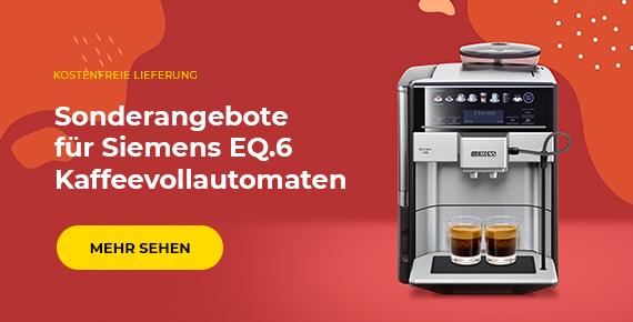 Sonderangebote für Siemens EQ.6 Kaffeevollautomaten